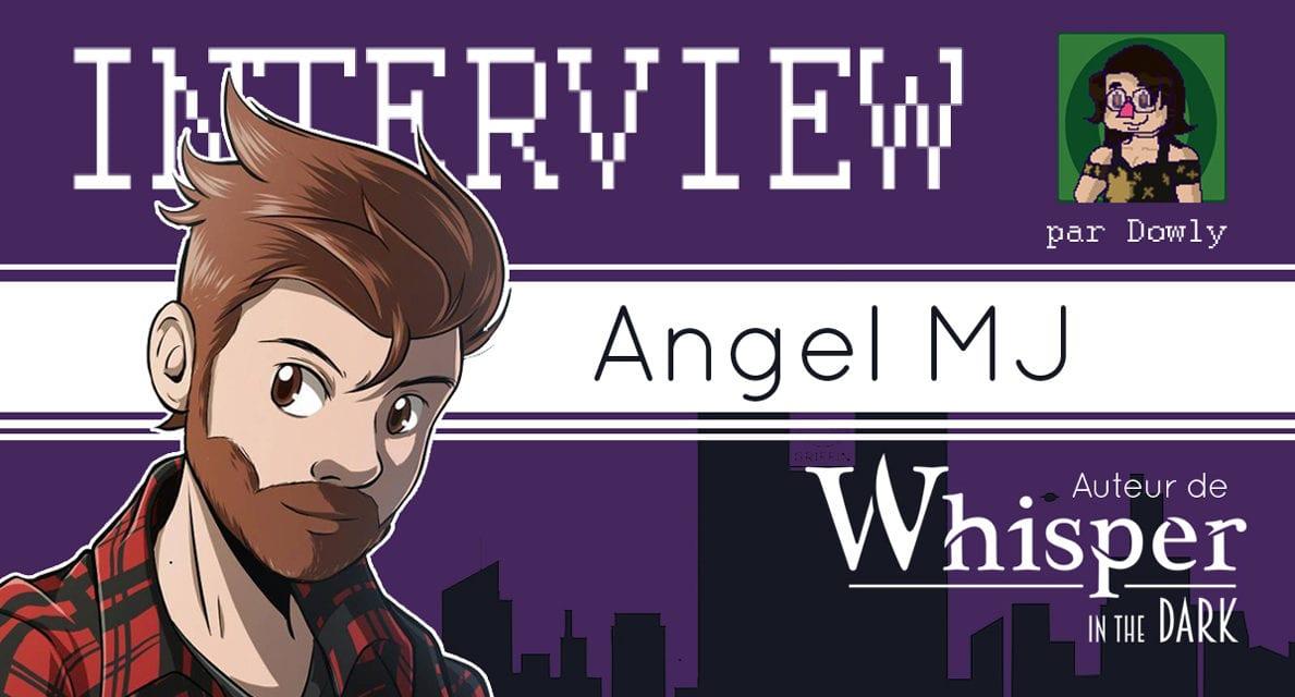 Interview d'auteur : AngelMJ